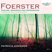 Foerster (1859-1951): Dreams, Memories and Impressions - The complete music for solo piano / Patricia Goodson, piano