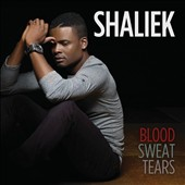 Shaliek: Blood Sweat Tears