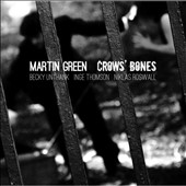 Martin Green (Accordion/Keyboards): Crows' Bones [Digipak] *