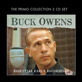 Buck Owens: The Essential Early Recordings