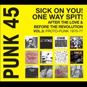 Various Artists: Punk 45: Sick on You! One Way Spit! After the Love & Before the Revolution, Vol. 3: Proto-Punk 1969-76
