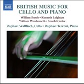 British Music for Cello and Piano - works by William Busch, Kenneth Leighton, William Wordsworth, Arnold Cooke / Raphael Wallfisch, cello; Raphael Terroni, piano