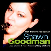 Shawn Goodman: Not Benny's Goodman [Digipak]