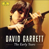 David Garrett: The Early Years - Beethoven: Violin Sonata Op. 24 'Spring'; Mozart: Violin Concerto K.271; Paganini/Tartini; Schubert, Kreisler, Dvorak / David Garrett, violin; Alexander Markovich piano