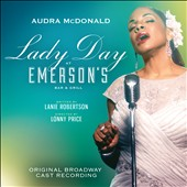 Audra McDonald: Lady Day at Emerson's Bar & Grill [Original Broadway Cast Recording] *
