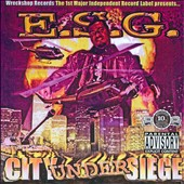E.S.G.: City Under Siege: Wreckchopped And Screwed [PA]