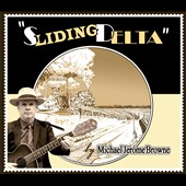 Michael Jerome Browne: Sliding Delta [Slipcase]