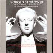 Leopold Stokowski Conducts the All-American Youth Orchestra & the Hollywood Bowl Symphony - CD Premières from Rare 78's, Rec. 1940-'46
