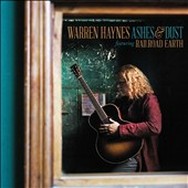 Warren Haynes: Ashes & Dust [7/24] *