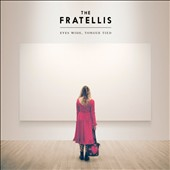 The Fratellis: Eyes Wide, Tongue Tied