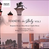 Handel in Italy, Vol. 1 / Benjamin Bevan, Mary Bevan, Sophie Bevan. London Early Opera, Bridget Cunningham