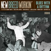 Various Artists: New Breed Workin': Blues with a Rhythm