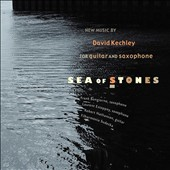 Sea of Stones: New Music by David Kechley (b.1947) / Robert Nathanson, guitar; Frank Bongiorno, Laurent Estoppey, saxophone; Filharmonia Sudecka