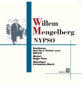 Beethoven: Symphony No. 3 'Eroica'; Mozart: Magic Flute; Mayerbeer: Coronation March / Willem Mengelberg, NYPSO