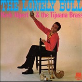 Herb Alpert/Herb Alpert & the Tijuana Brass: The Lonely Bull