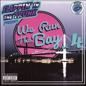 Slappin' in the Trunk: We Run the Bay, Vol. 4 [PA]