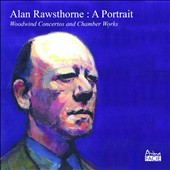 Alan Rawsthorne (1905-1971): A Portrait - Woodwind Concertos and Chamber Works / David Aspin; Sylvia Harper; John Turner; Richard Howarth; Jake Rae; Alan Cuckston; et al