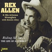 Rex Allen: Riding All Day/The Life of a Cowboy