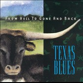 Various Artists: From Hell To Gone and Back (Texas Blues)