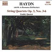 Haydn (Hoffstetter): Quartets Op 3 no 3-6 / Kod&aacute;ly Quartet