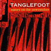 Tanglefoot (Folk): Agnes on the Cowcatcher