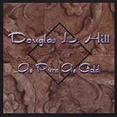 Douglas L. Hill: ...as Pure as Gold [EP]
