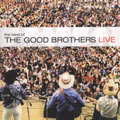 The Good Brothers (Rock): Best of the Good Brothers: Live