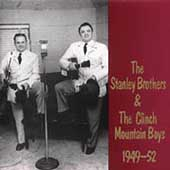 The Stanley Brothers: The Stanley Brothers & The Clinch Mountain Boys 1949-1952