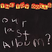 Toy Dolls (Punk): Our Last Album?