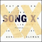 Ornette Coleman/Pat Metheny: Song X [Twentieth Anniversary Edition] [Remaster]