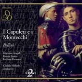 Bellini: I Capuleti e i Montecchi / Abbado, Pavarotti