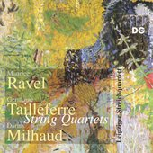 Ravel, Tailleferre, MIlhaud / Leipzig String Quartet