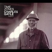 Charles Gayle: Time Zones [Digipak]