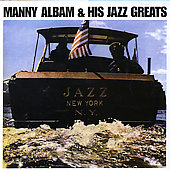 Manny Albam & His Jazz Greats/Manny Albam: Jazz New York