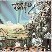 Magic Mushroom Band: Spaced Out