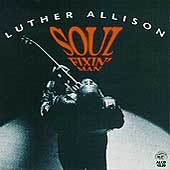 Luther Allison: Soul Fixin' Man