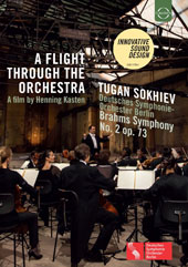 A Flight through the Orchestra: Brahms Symphony No. 2 Op. 73 - creative camera work that 'flies' through the orchestra illuminates the score as never before / Deutsches SO Berlin, Sokhiev [DVD]