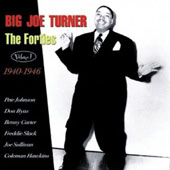 Big Joe Turner: The Forties, Vol. 1: 1940-46
