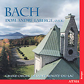 Bach: Oeuvres d'orgue / Dom André Laberge