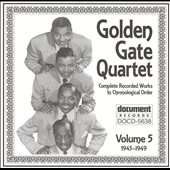 Golden Gate Quartet: Complete Works in Chronological Order, Vol. 5: 1945-1949