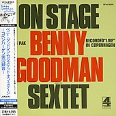Benny Goodman & His Sextet/Benny Goodman: On Stage with Benny Goodman and His Sextet [Limited]