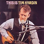 Tim Hardin: This Is Tim Hardin