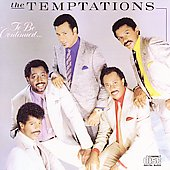 The Temptations (R&B): To Be Continued...