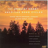 The Unquiet Heart - American Song Cycles / Emerson, Shrut