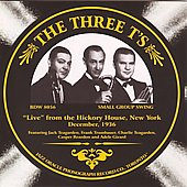 The Three T's: Live from the Hickory House, New York