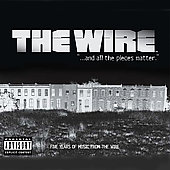 Original Soundtrack: The Wire: And All the Pieces Matter -- Five Years of Music from The Wire [PA]