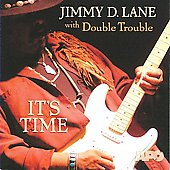 Jimmy D. Lane: It's Time *