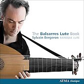The Balcarres Lute Book / Sylvian Bergeron