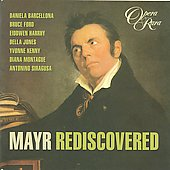 Rediscovered - Mayr: Opera Highlights / Parry, Severini, Kenny, Smythe, et al