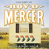 Roy D. Mercer: Double Wide, Vol. 4
